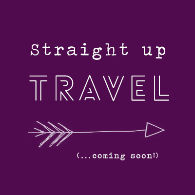 Straight up travel (coming soon)